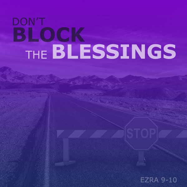 Don't Block Your Blessings